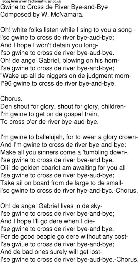 Old Time Song Lyrics for 01 Gwine To Cross De River Bye